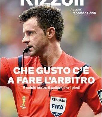 Rizzoli, miglior arbitro al mondo nel 2014, al centro della bufera